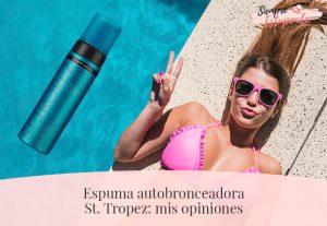 Espuma autobronceadora St. Tropez: mis opiniones