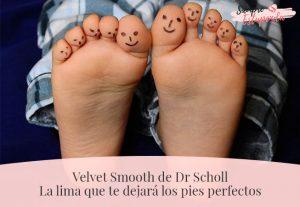Velvet Smooth de Dr Scholl: la lima que te dejará los pies perfectos