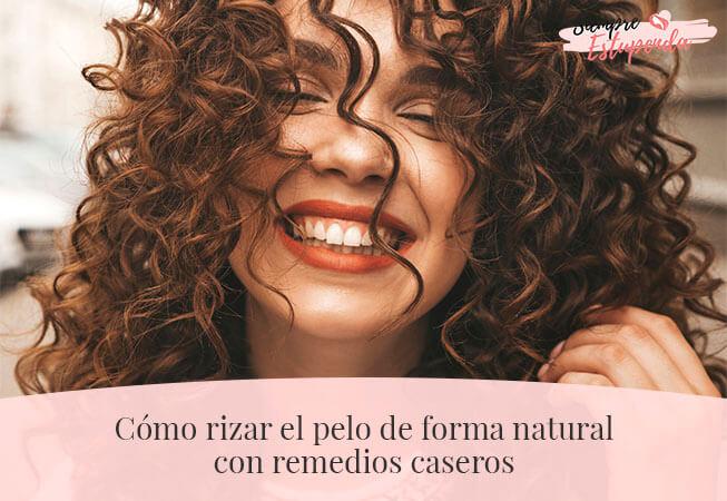 Cómo rizar el pelo de forma natural con remedios caseros