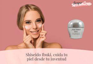 Shiseido Ibuki, cuida tu piel desde tu juventud