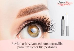 RevitaLash Advanced, una maravilla para fortalecer tus pestañas